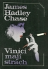 James Hadley Chase: Viníci mají strach