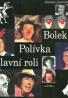 Kolektív autorov : Bolek Polívka v hlavní roli