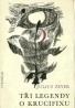 Julius Zeyer: Tři legendy o kruciefixu