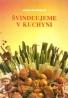 Jarmla Mandžuková: Švindľujeme v kuchyni