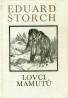 Eduard Štorch: Lovci mamutů