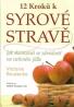 Victoria Boutenko: 12 kroků k syrové stravě