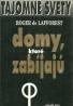 Roger de Laffprest: Tajomné svety - Domy, ktoré zabíjajú