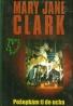 Mary Jane Clark: Pošepkám ti do ucha