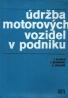 Kolektív autorov: Údržba motorových vozidel v podniku
