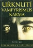 Saveljev Igor: Uřknutí,vampýrismus,karma