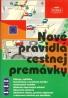 Kolektív autorov: Nové pravidlá cestnej premávky