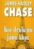James Hadley Chase: Kto druhému jamu kope