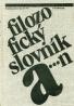 Kolektív autorov: Filozofický slovník I.-II.