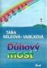 Táňa Keleová - Vasilková: Dúhový most
