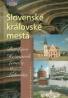 Kolektív autorov: Slovenské kráľovské mestá
