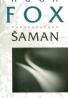 Hugh Fox: Šaman