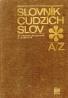M. Ivanová-Šaligová, Zuzana Maníková: Slovník cudzích slov A / Z