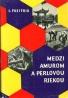 Ľ. Pastýrik: Medzi Amurom a perlovou riekou