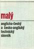 Kolektív autorov: Malý Anglicko- Český a Česko Anglický technický slovník