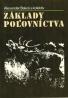 Alexander Bakoš a kolektív : Základy poľovníctva