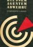 Kolektív autorov: Byl jsem agentem Abwehru