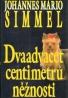 Johannes Mario Simmel: Dvaadvacet centimetrů něžnosti