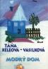 Táňa Keleová - Vasilková: Modrý dom