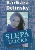 Barbara Delinsky: Slepá ulička