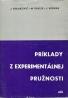 Kolektív autorov: Príklady  z experimentálnej pružnosti