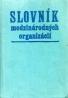Kolektív autorov: Slovník medzinárodných organizácií