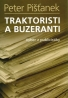 Peter Pišťanek: Traktoristi a buzeranti