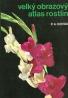 F.A. Novák: Velký obrazový atlas rostlin