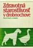 Pavol Krajči a kolektív: Zdravotná starostlivosť v drobnochove
