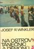 Josef R. Winkler: Na ostrovy tanečníc a démonů