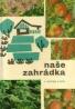 J.Kutina a kolektív: Naše záhradka