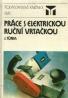 J.Tůma: Práce s elektrickou ruční vrtačkou