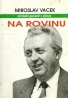 Miroslav Vacek: Na rovinu