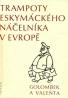 B. Golombek, E. Valenta: Trampoty eskymáckého náčelníka v Evropě