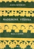 Judita Kutlíková: Madeirová výšivka
