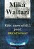 Mika Waltari: Kdo zavraždil paní Skrofovou?