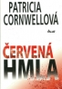 Patricia Cornwellová: Červená hmla