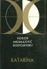 Fiodor Michajlovič Dostojevskij: Katarína