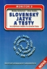 Kolektív autorov  : Slovenský jazyk a testy