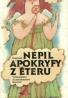 František Nepil: Apokryfy z Éteru