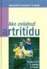 Kolektív autorov: Ako zvládnuť artritídu