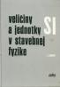 J.Binko: Veličiny a jednotky SI v stavebnej fyzike