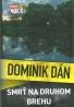 Dominik Dán-Smrť na druhom brehu