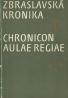 kolektív-Zbraslavská kronika-Chronicon Aulae Regiae
