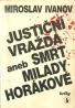 Miroslav Ivanov-Justiční vražda aneb smrt Milady Horákové