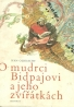Ivan Olbracht-O mudrci Bidpajovi a jeho zvířátkách