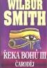 Wilbur Smith-Řeka Bohů III