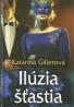 Katarína Gillerová-Ilúzia šťastia