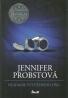 Jennifer Probstová-Hľadanie vytúženého dňa,lásky,podmanivej lásky,prísľubu večnosti I-IV