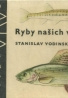Stanislav Vodinský-Ryby nyšich vod